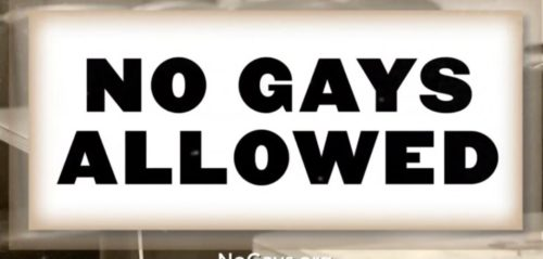 "A sign that says ""No gays allowed"""