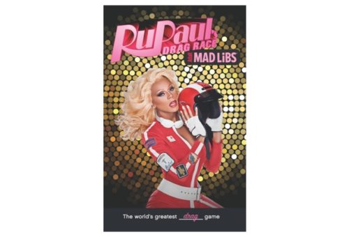 You'll want to run - in heels! - to pick up your copy of RuPaul's mad libs.