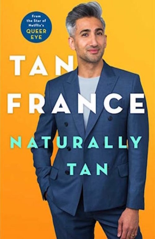Tan France, Naturally Tan, Queer Eye, gay, fashion guy, style guy, memoir, racism, coming out, depression