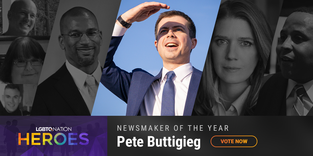 A graphic showcasing former gay presidential candidate Pete Buttigieg, who are nominated for LGBTQ Nation Heroes